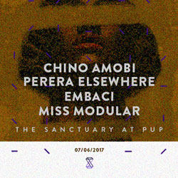 Chino Amobi + Perera Elsewhere + Embaci + Miss Modular